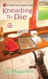 Kneading to Die (Pawsitively Organic Mysteries, #1)