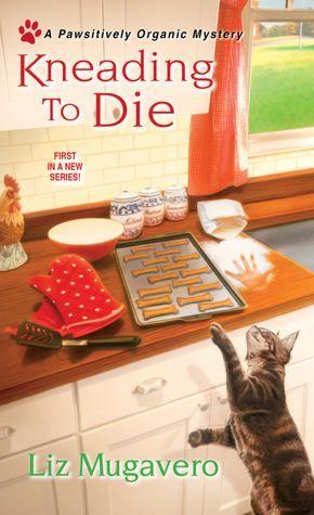 Kneading to Die by Liz Mugavero