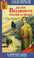 JUAN BELMONTE: KILLER OF BULLS