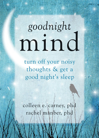 Goodnight Mind Turn Off Your Noisy Thoughts and Get a Good Night-s Sleep ebook3000