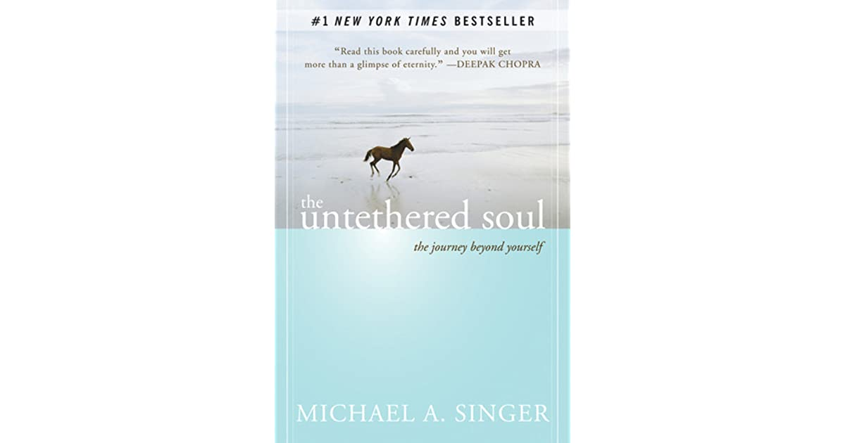 The Untethered Soul: The Journey Beyond Yourself by Michael