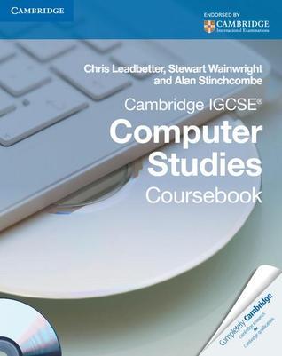 Cambridge IGCSE Computer Studies Coursebook [With CDROM]