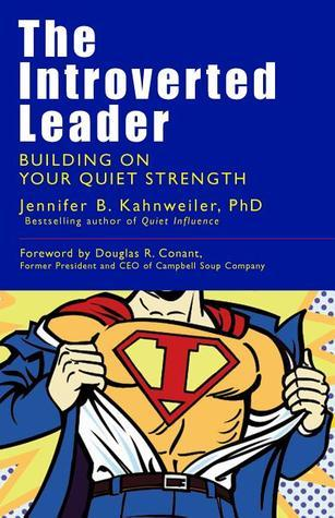 The Introverted Leader - Building on Your Quiet Strength