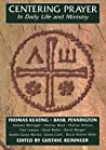 Centering Prayer in Daily Life and Ministry by Thomas Keating