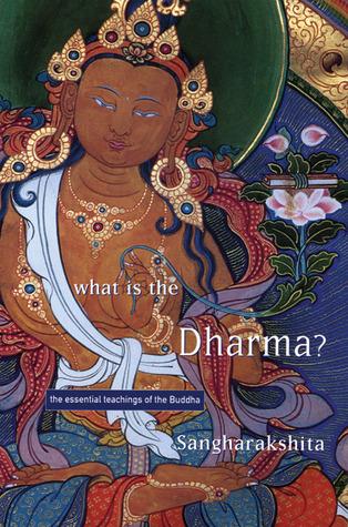 What is the Dharma? by Sangharakshita