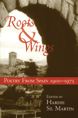 Roots & Wings: Poetry From Spain 1900-1975