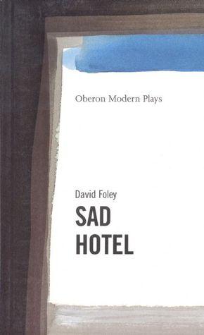 Sad Hotel by David Foley