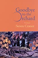 Goodbye to the Orchard: Poems