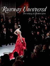 Runway Uncovered: The Making of a Fashion Show