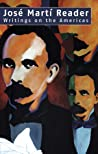 José Martí Reader: Writings on the Americas