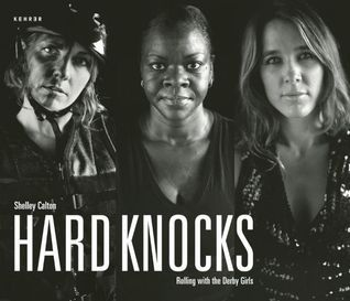 Hard Knocks: Rolling with the Derby Girls