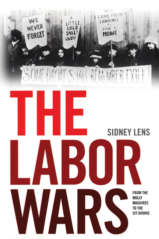 The Labor Wars: From the Molly Maguires to the Sit Downs