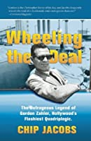 Wheeling the Deal: The Outrageous Legend of Gordon Zahler, Hollywood's Flashiest Quadriplegic