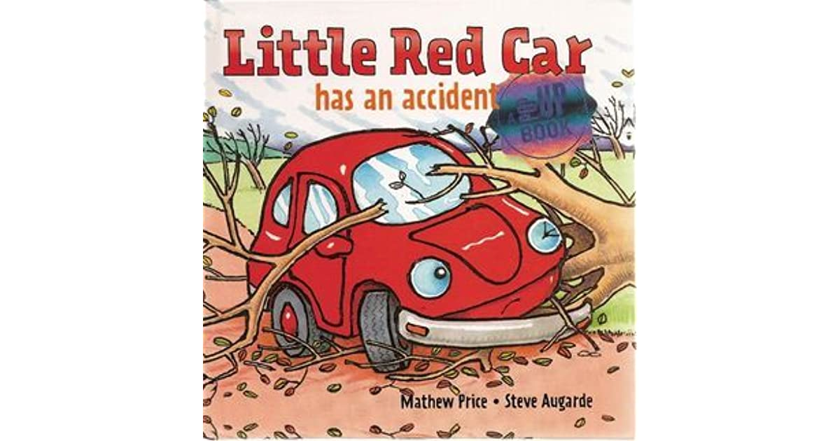 Little Red Car has an Accident by Mathew Price