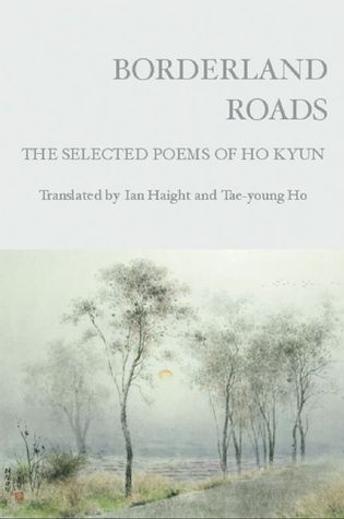 Borderland Roads: The Selected Poems