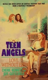 Love Without End (Teen Angels, #6)