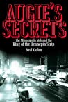 Download ebook Augie's Secrets: The Minneapolis Mob and the King of the Hennepin Strip by Neal Karlen