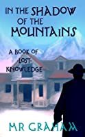 In the Shadow of the Mountains (The Books of Lost Knowledge)