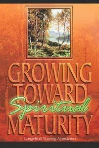 Growing-Toward-Spiritual-Maturity