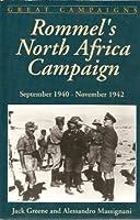 Rommel's North Africa Campaign: September 1940 - November 1942