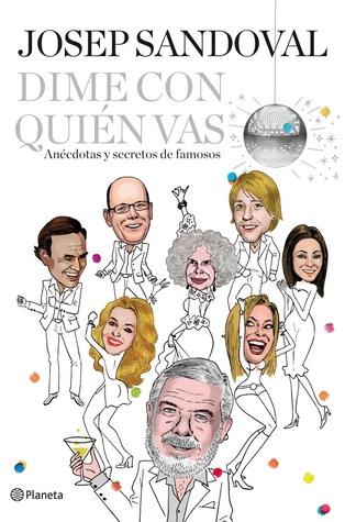 Dime con quién vas: Anécdotas y secretos de famosos Josep Sandoval