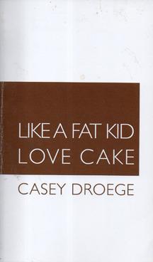 Like a Fat Kid Love Cake