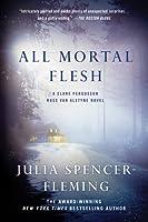 All Mortal Flesh (The Rev. Clare Fergusson & Russ Van Alstyne Mysteries #5)