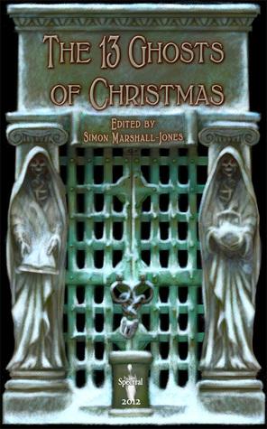 The 13 Ghosts of Christmas by Simon Marshall-Jones