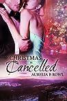 Christmas is Cancelled by Aurelia B. Rowl