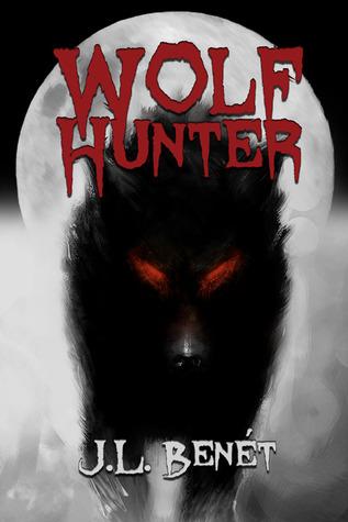Wolf Hunter by J.L. Benet