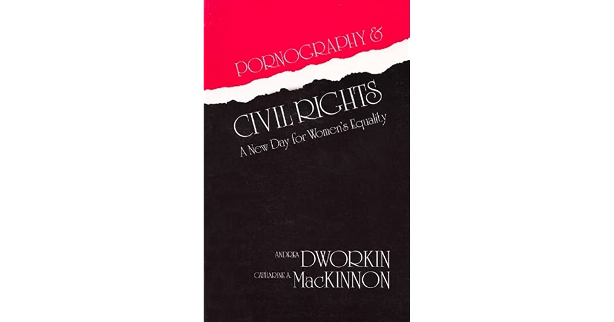 """pornography as a civil rights violation for women essay Essay about pornography pornography and women empowerment essay that i will be breaking down in the following paper is """"pornography, civil rights."""