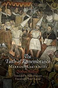 The Faith of Remembrance: Marrano Labyrinths