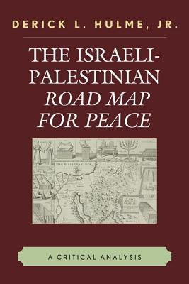 The Israeli-Palestinian Road Map for Peace: A Critical Analysis