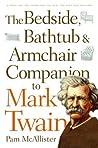 The Bedside, Bathtub & Armchair Companion to Mark Twain