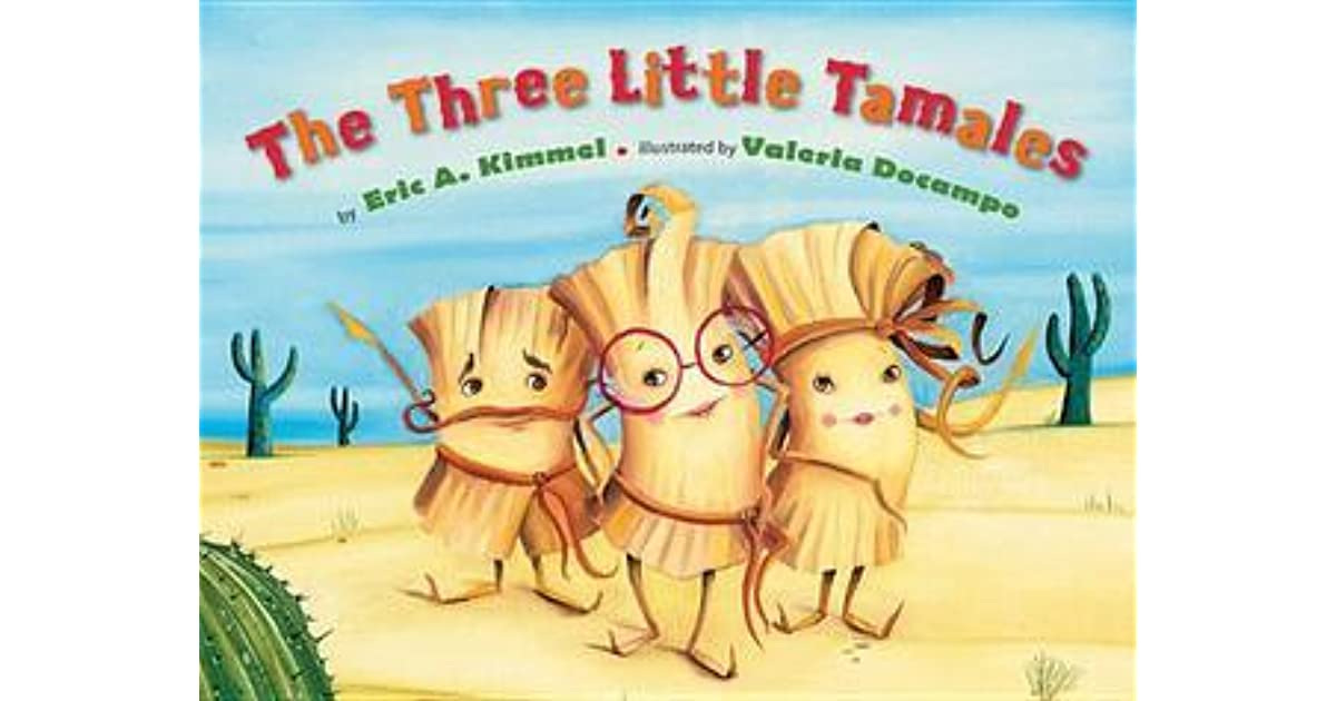 The Three Little Tamales By Eric A Kimmel