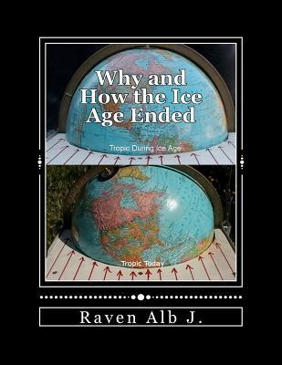 Why and How the Ice Age Ended: and the True HIstory of the Pontic (White) Race