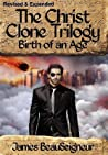 Birth Of An Age (The Christ Clone Trilogy, #2)