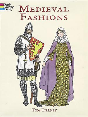 Medieval Fashions Coloring Book by Tom Tierney