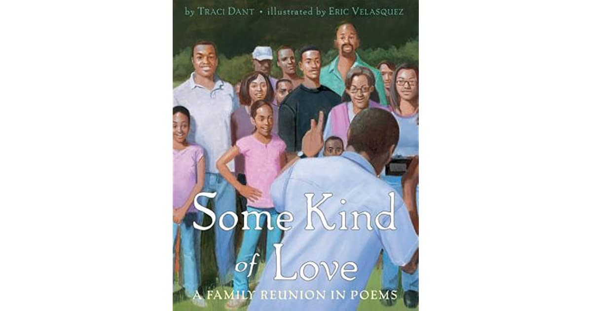 Some Kind of Love: A Family Reunion in Poems by Traci Dant