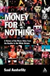 Money for Nothing: A History of the Music Video from the Beatles to the White Stripes