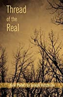 Thread of the Real: Poems