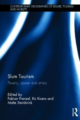 Slum Tourism Poverty, Power and Ethics
