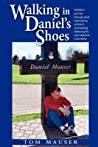 Walking In Daniel's Shoes