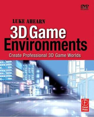 3D Game Environments: Create Professional 3D Game Worlds [With DVD-ROM]