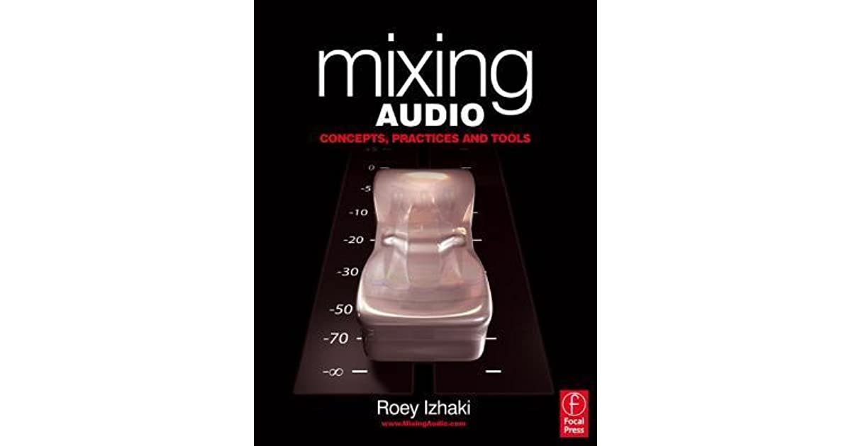 Mixing Audio Concepts Practices And Tools Pdf