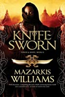Knife Sworn (Tower and Knife Trilogy, #2)