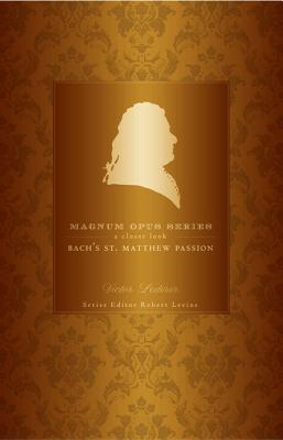Bach's St. Matthew Passion: A Closer Look