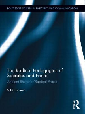 The Radical Pedagogies of Socrates and Freire: Ancient Rhetoric/Radical Praxis