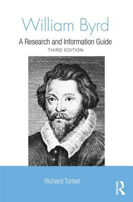 William Byrd A Research and Information Guide (Routledge Music Bibliographies), 3rd Edition