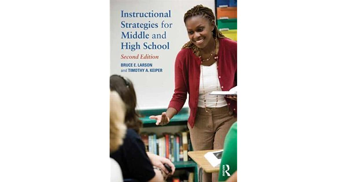 Instructional Strategies For Middle And High School By Bruce E Larson